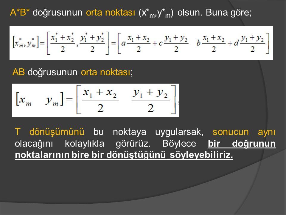 A*B* doğrusunun orta noktası (x*m,y*m) olsun. Buna göre;