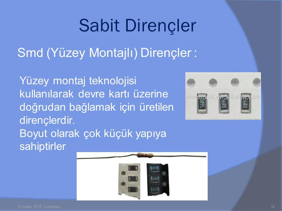 Sabit Dirençler Smd (Yüzey Montajlı) Dirençler :