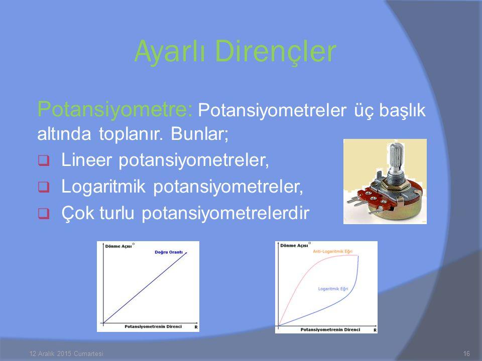 Ayarlı Dirençler Potansiyometre: Potansiyometreler üç başlık altında toplanır. Bunlar; Lineer potansiyometreler,