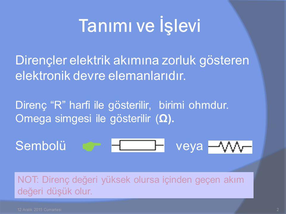 Tanımı ve İşlevi Dirençler elektrik akımına zorluk gösteren elektronik devre elemanlarıdır.
