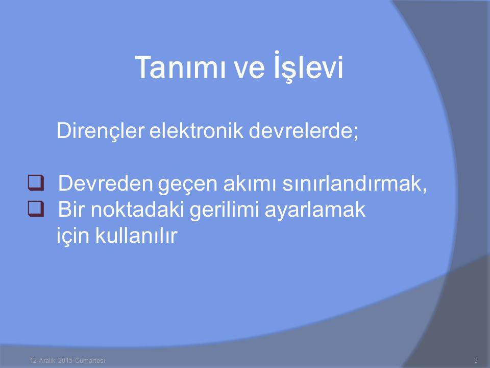 Tanımı ve İşlevi Dirençler elektronik devrelerde;