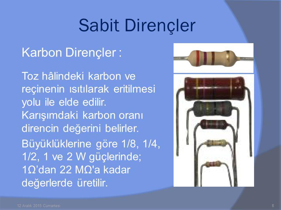 Sabit Dirençler Karbon Dirençler :