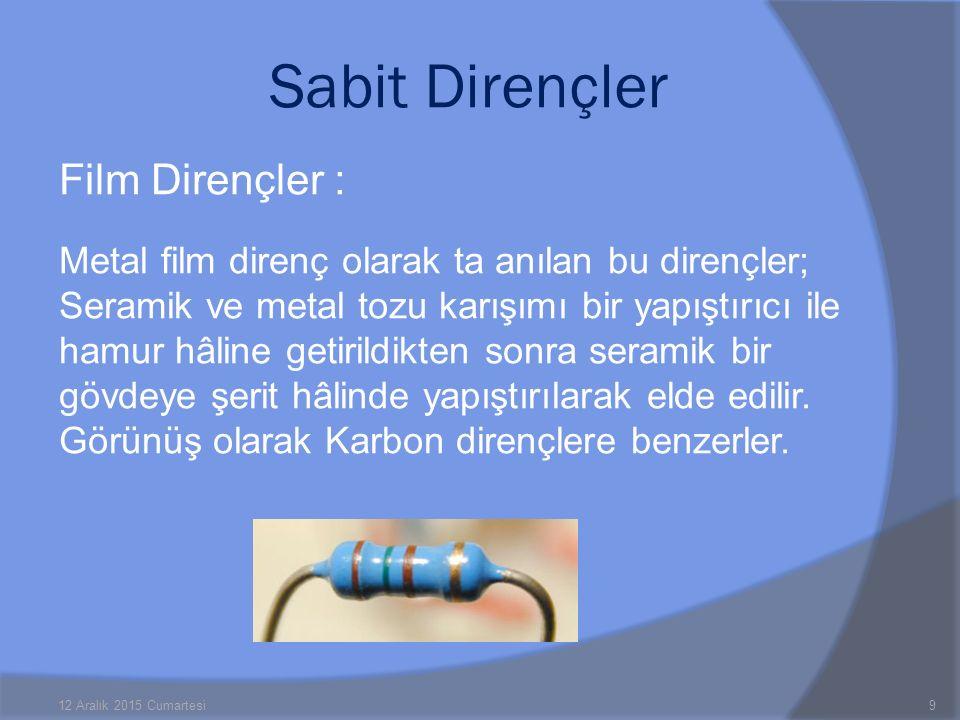 Sabit Dirençler Film Dirençler :