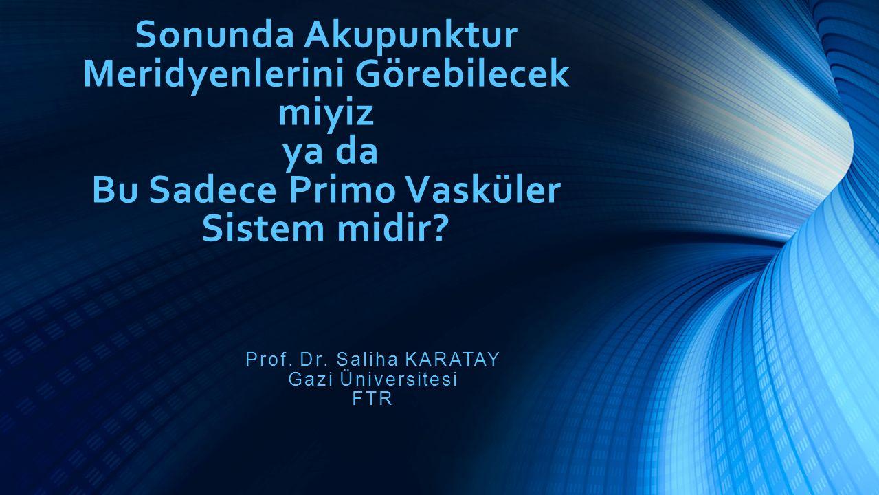 Prof. Dr. Saliha KARATAY Gazi Üniversitesi FTR