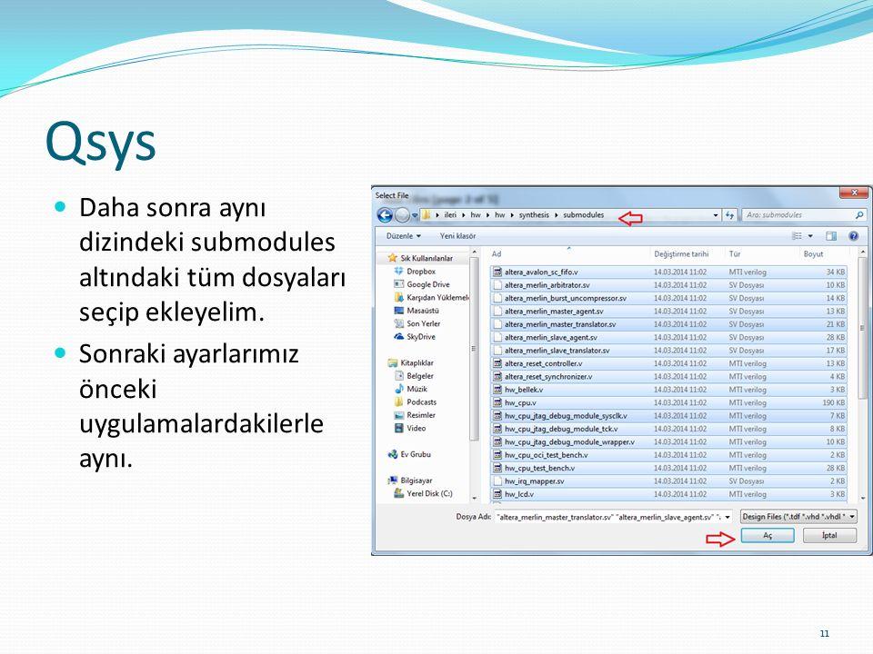 Qsys Daha sonra aynı dizindeki submodules altındaki tüm dosyaları seçip ekleyelim.