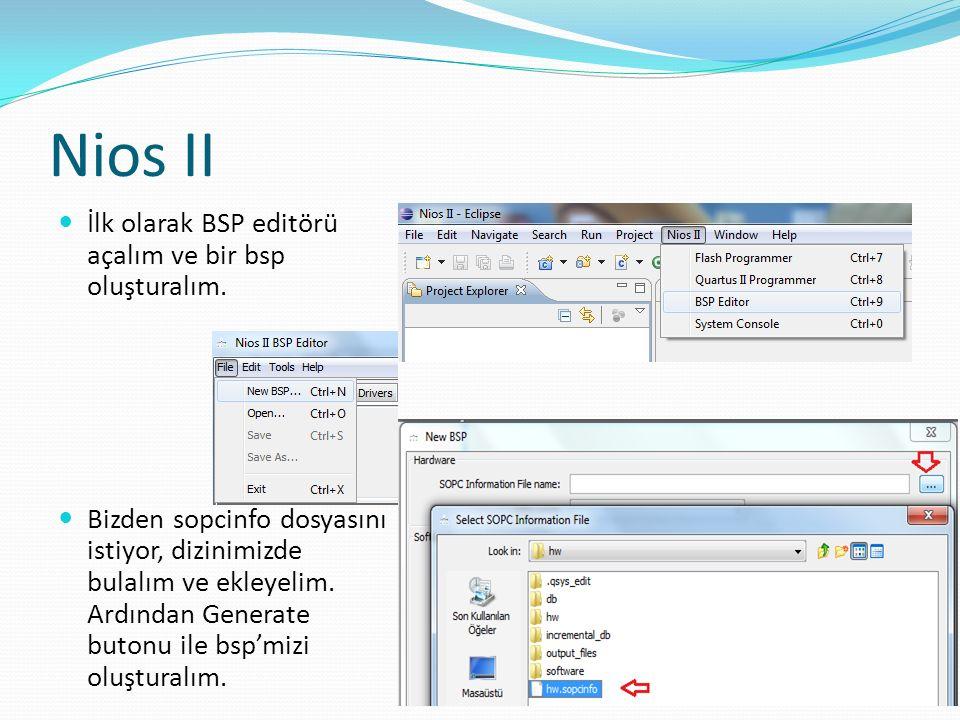 Nios II İlk olarak BSP editörü açalım ve bir bsp oluşturalım.