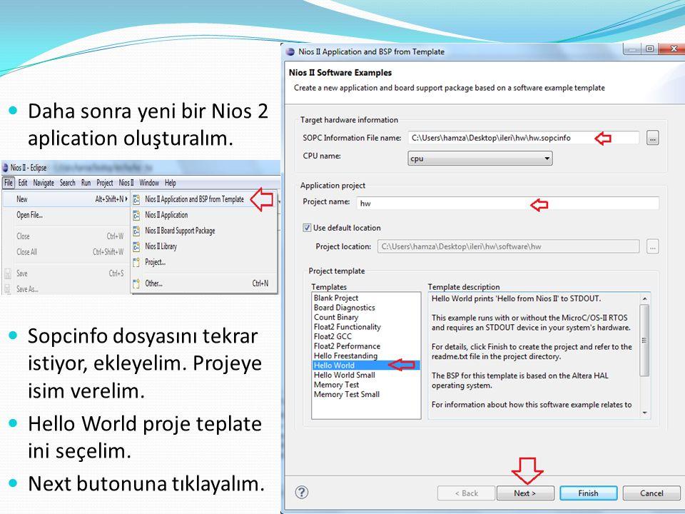 Daha sonra yeni bir Nios 2 aplication oluşturalım.