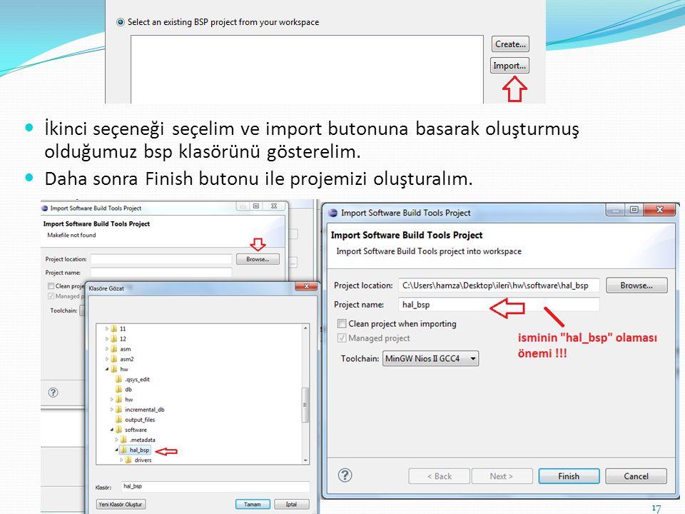 İkinci seçeneği seçelim ve import butonuna basarak oluşturmuş olduğumuz bsp klasörünü gösterelim.
