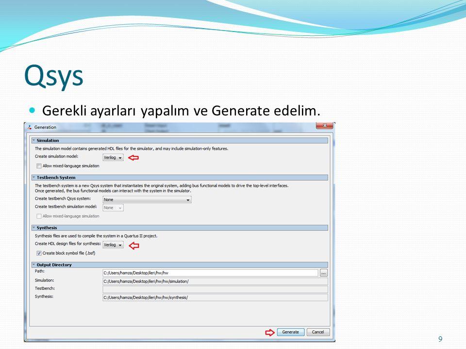 Qsys Gerekli ayarları yapalım ve Generate edelim.