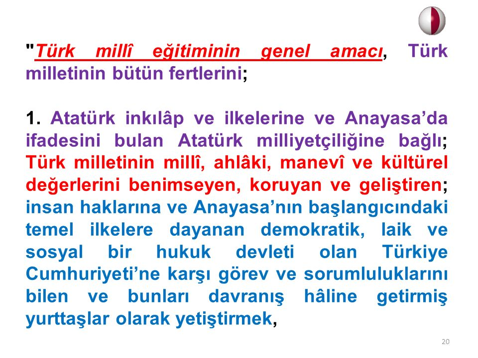 Türk millî eğitiminin genel amacı, Türk milletinin bütün fertlerini;