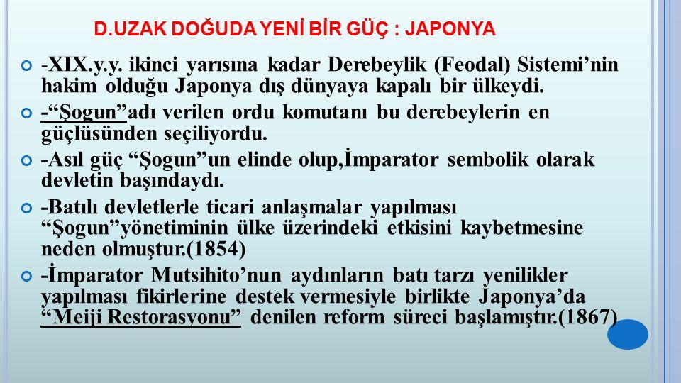 D.UZAK DOĞUDA YENİ BİR GÜÇ : JAPONYA