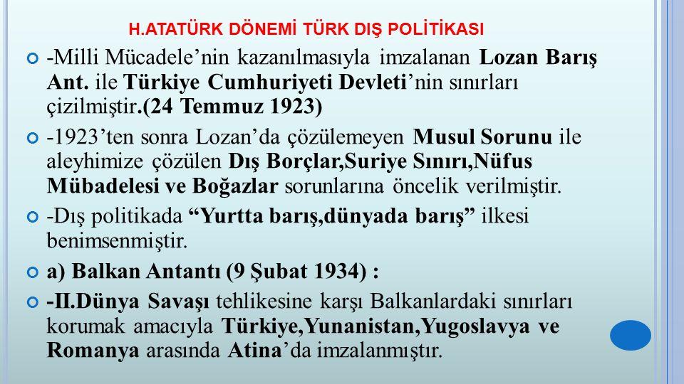 H.ATATÜRK DÖNEMİ TÜRK DIŞ POLİTİKASI