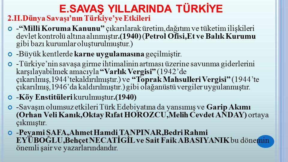 E.SAVAŞ YILLARINDA TÜRKİYE