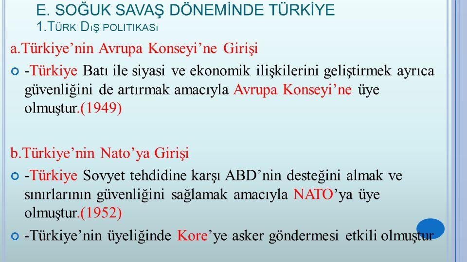 E. SOĞUK SAVAŞ DÖNEMİNDE TÜRKİYE 1.Türk Dış politikası