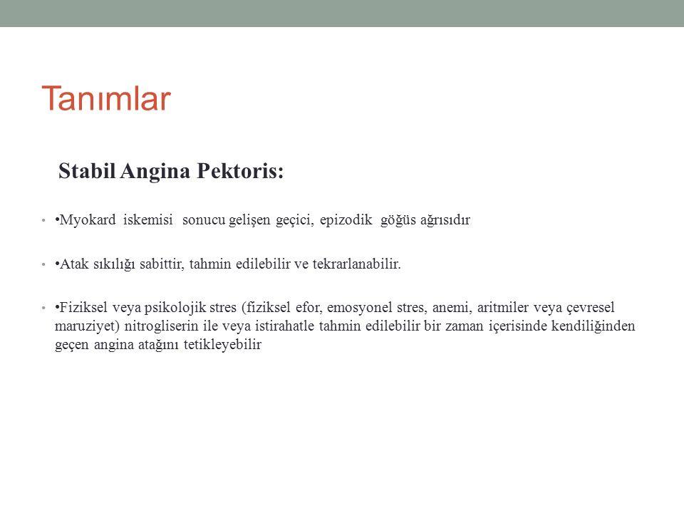 Tanımlar Stabil Angina Pektoris: