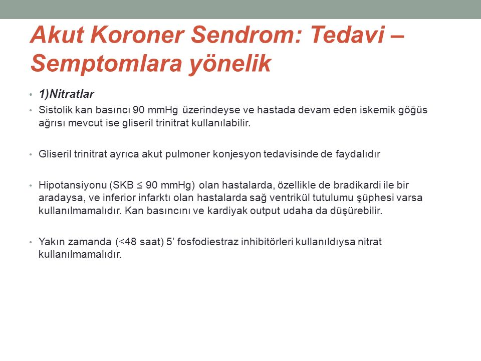 Akut Koroner Sendrom: Tedavi – Semptomlara yönelik