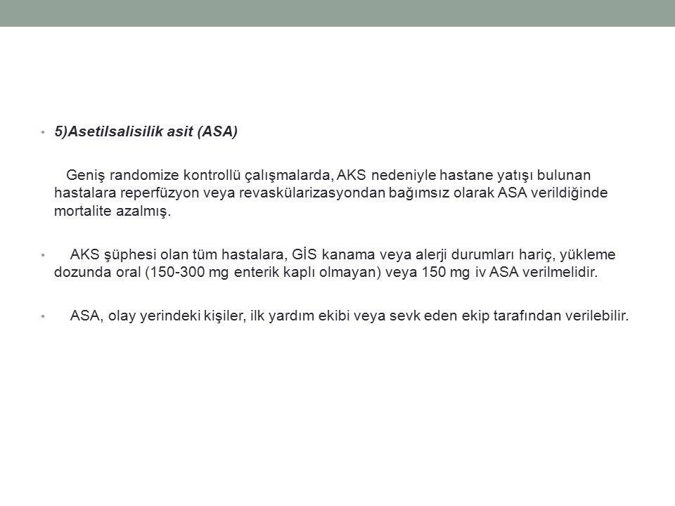5)Asetilsalisilik asit (ASA)