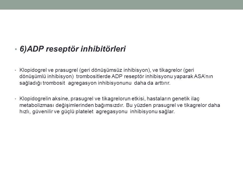 6)ADP reseptör inhibitörleri