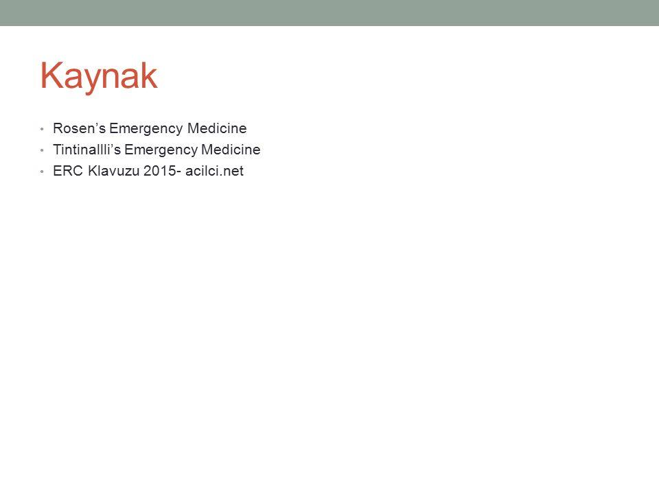 Kaynak Rosen's Emergency Medicine Tintinallli's Emergency Medicine