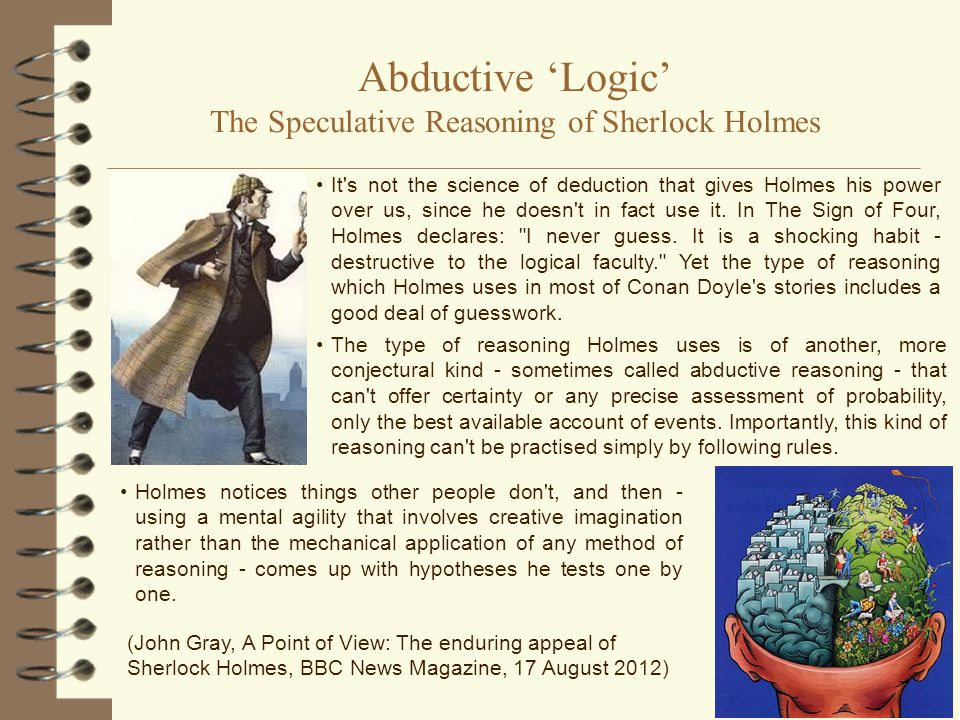 Abductive 'Logic' The Speculative Reasoning of Sherlock Holmes