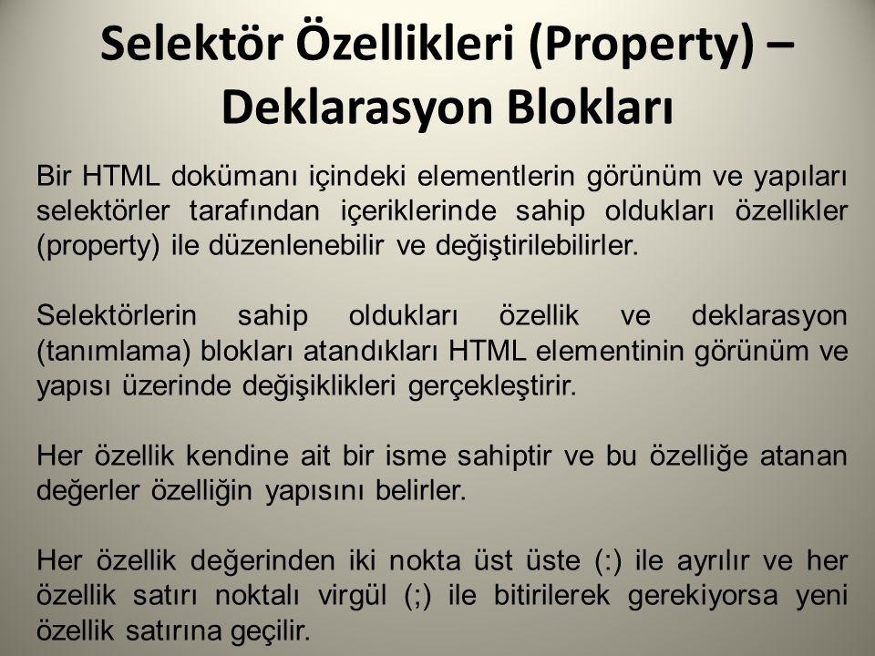 Selektör Özellikleri (Property) – Deklarasyon Blokları