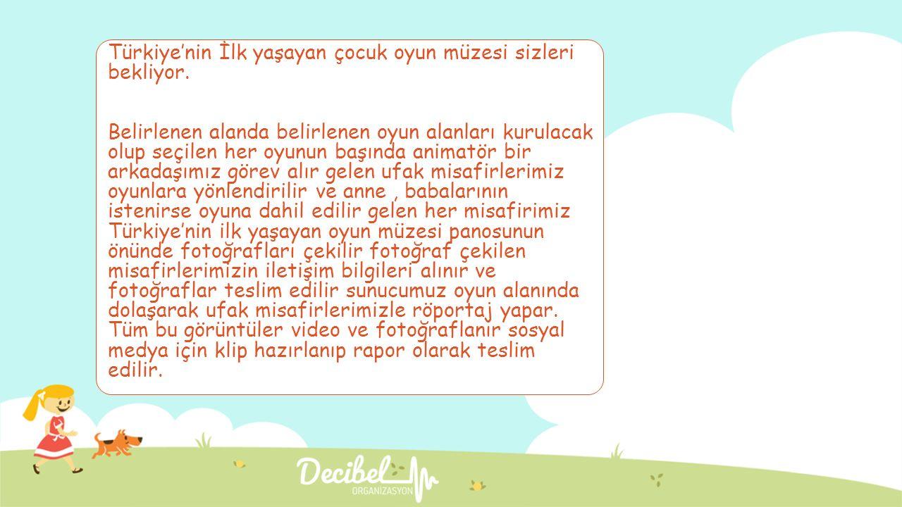 Türkiye'nin İlk yaşayan çocuk oyun müzesi sizleri bekliyor