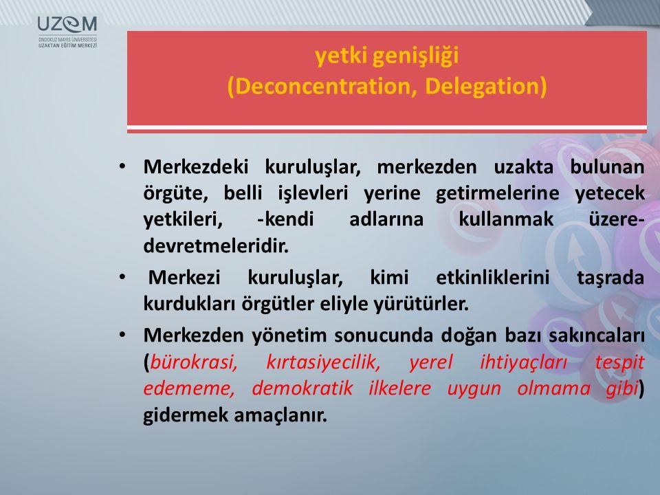 yetki genişliği (Deconcentration, Delegation)