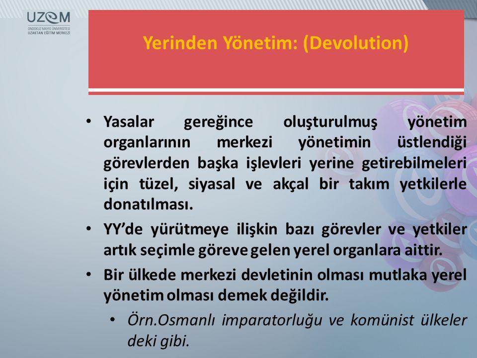 Yerinden Yönetim: (Devolution)