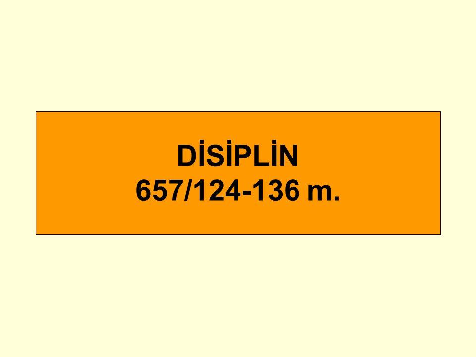 DİSİPLİN 657/124-136 m.