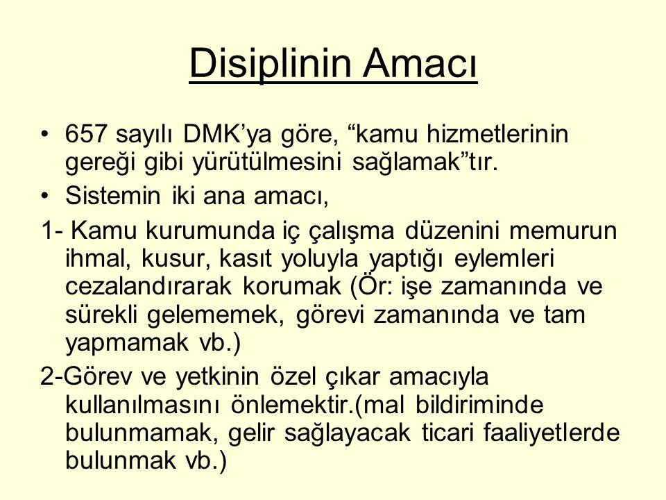 Disiplinin Amacı 657 sayılı DMK'ya göre, kamu hizmetlerinin gereği gibi yürütülmesini sağlamak tır.