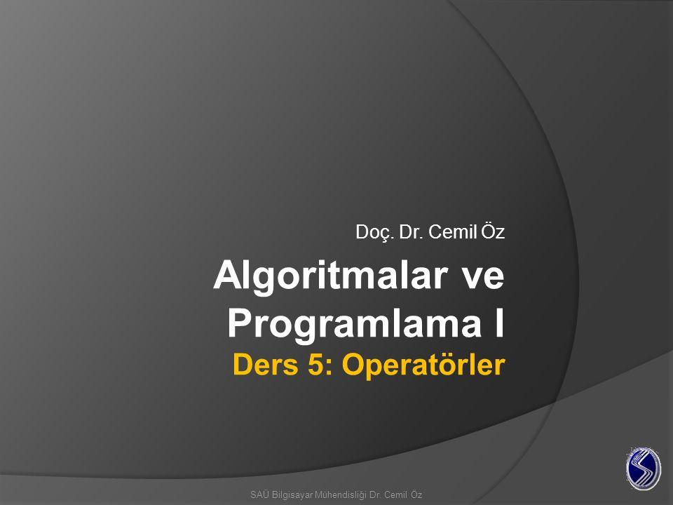 Algoritmalar ve Programlama I Ders 5: Operatörler