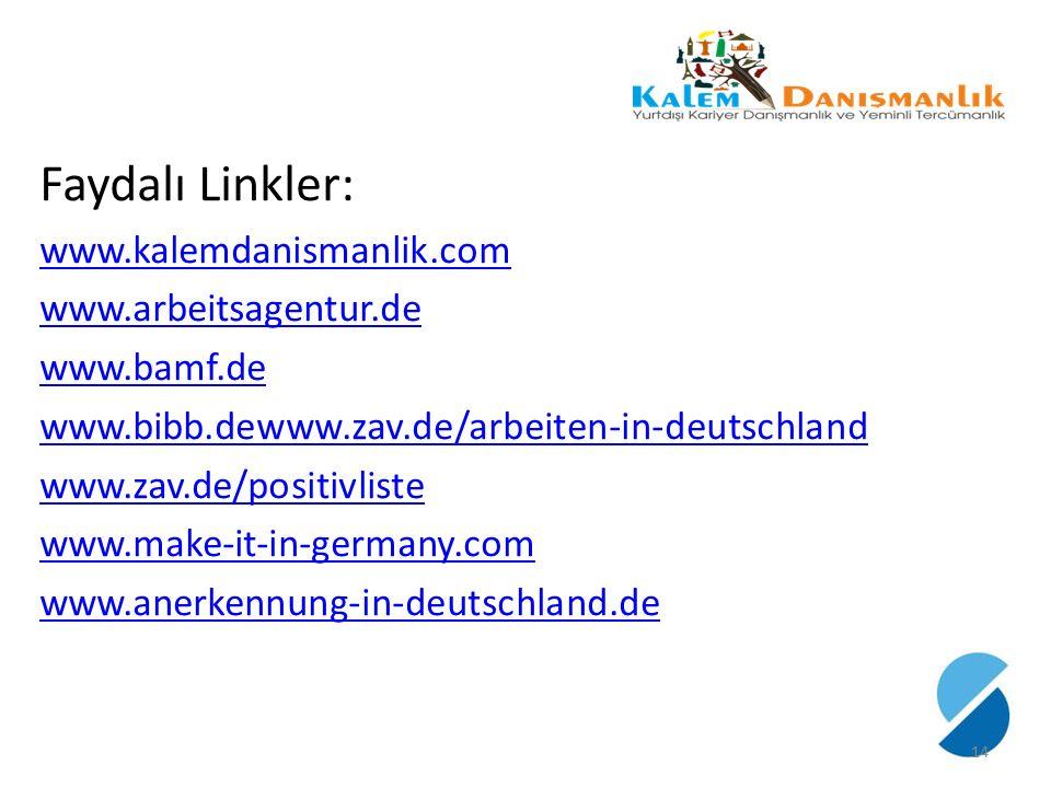 Faydalı Linkler: www.kalemdanismanlik.com www.arbeitsagentur.de