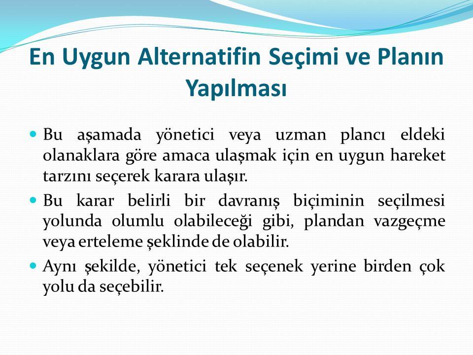 En Uygun Alternatifin Seçimi ve Planın Yapılması