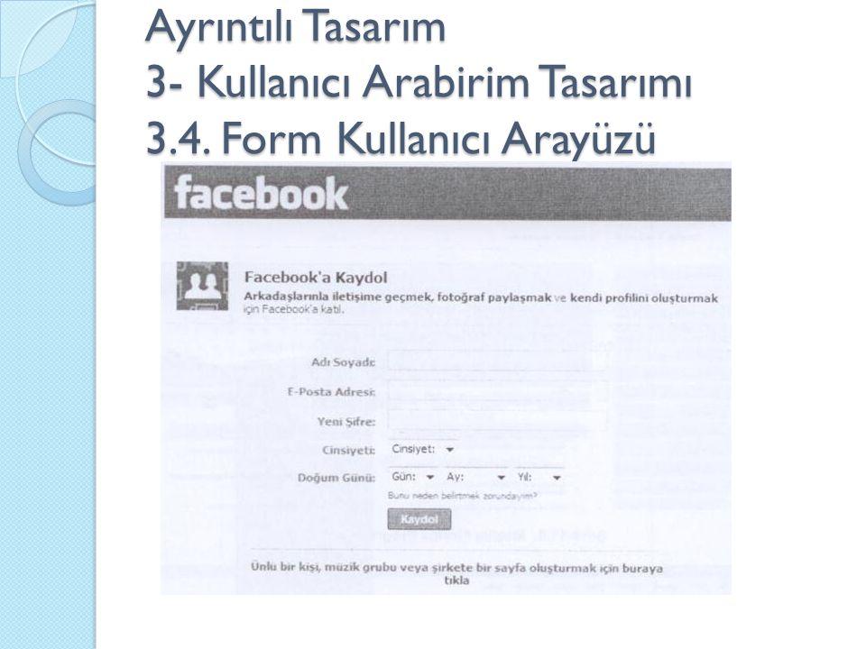 Ayrıntılı Tasarım 3- Kullanıcı Arabirim Tasarımı 3. 4