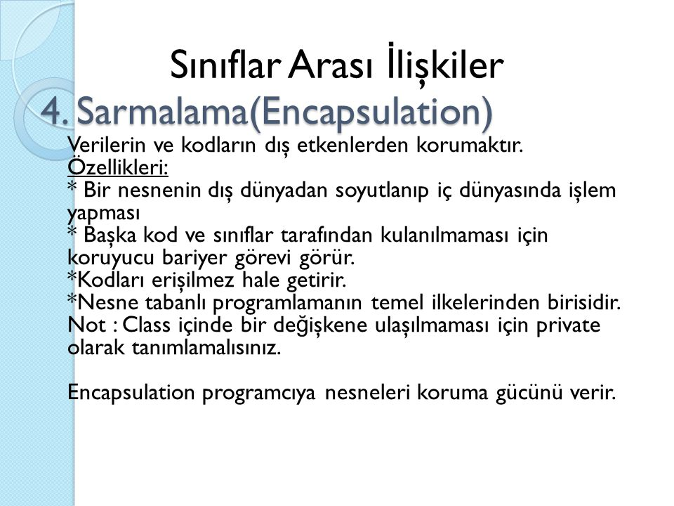 4. Sarmalama(Encapsulation)
