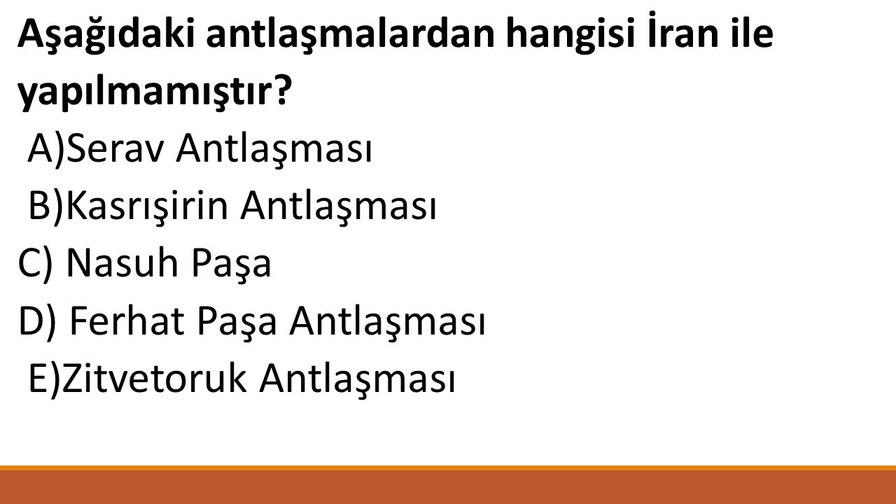 Aşağıdaki antlaşmalardan hangisi İran ile yapılmamıştır