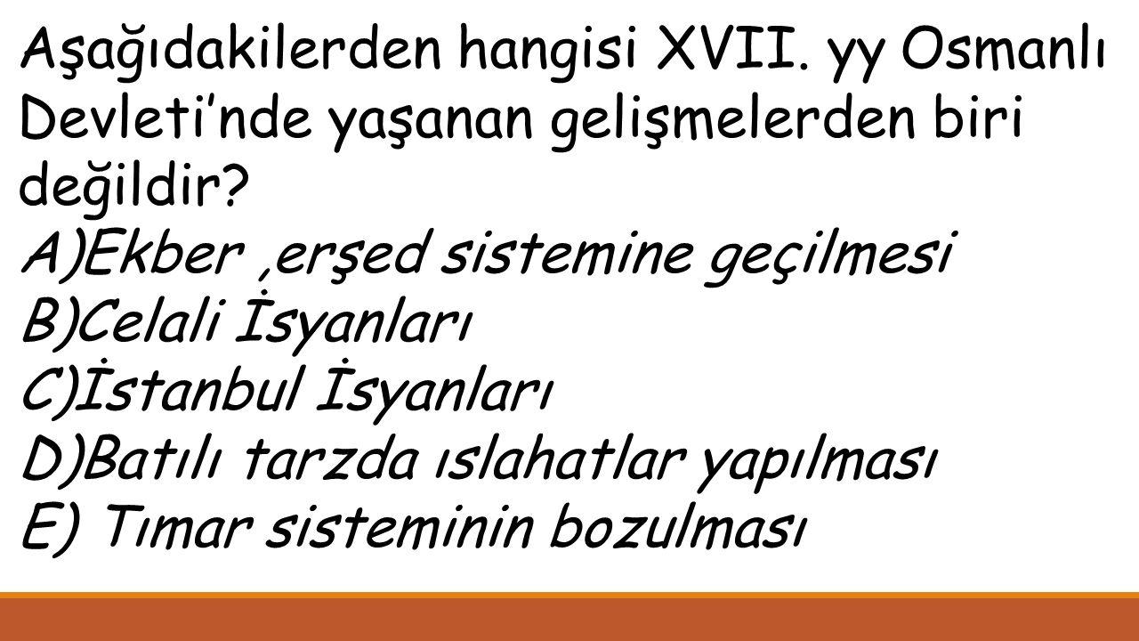 Aşağıdakilerden hangisi XVII