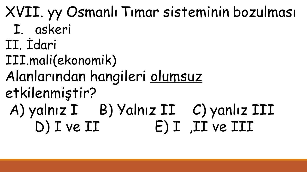 XVII. yy Osmanlı Tımar sisteminin bozulması I. askeri