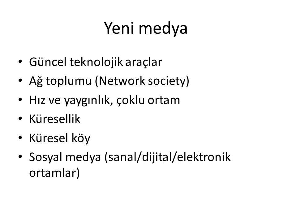 Yeni medya Güncel teknolojik araçlar Ağ toplumu (Network society)
