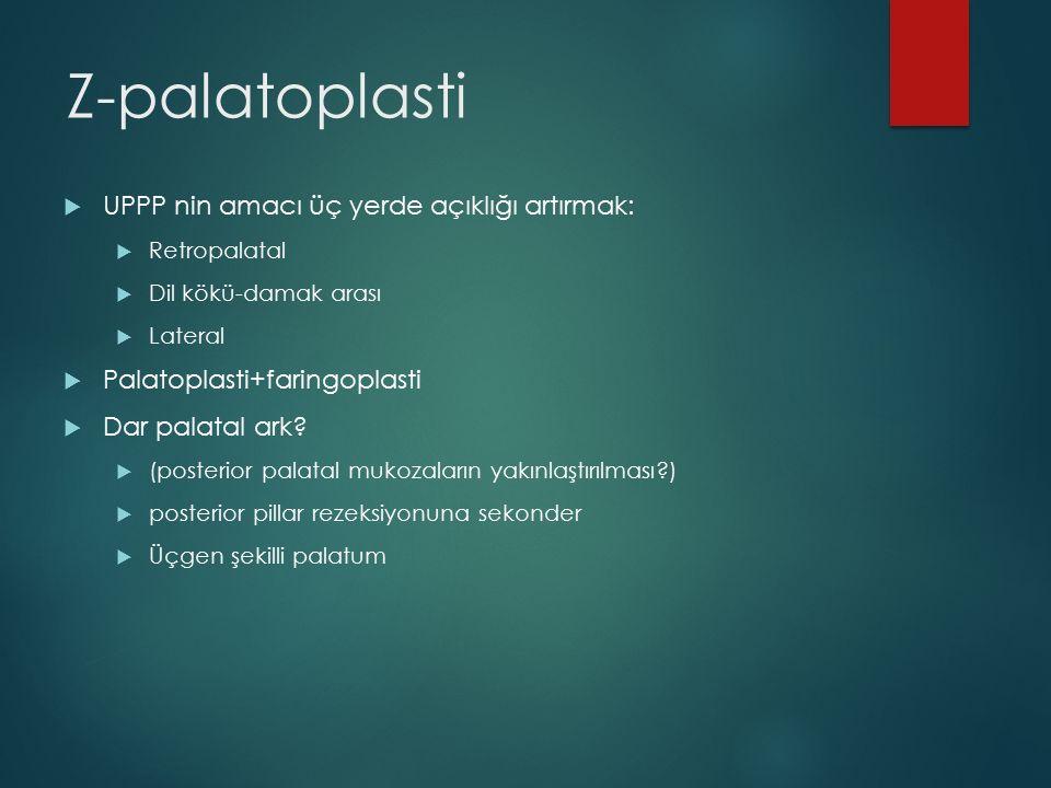 Z-palatoplasti UPPP nin amacı üç yerde açıklığı artırmak: