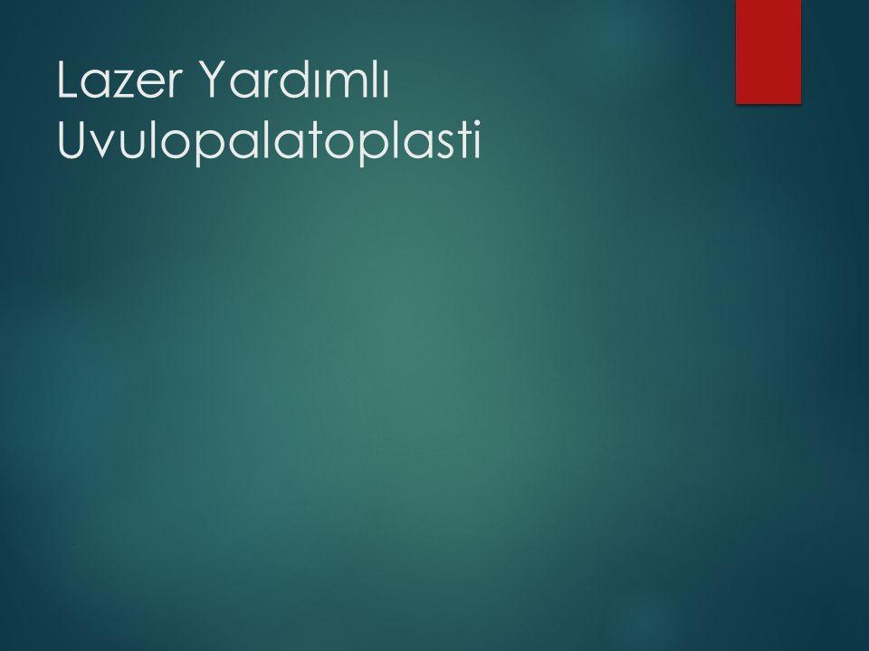 Lazer Yardımlı Uvulopalatoplasti