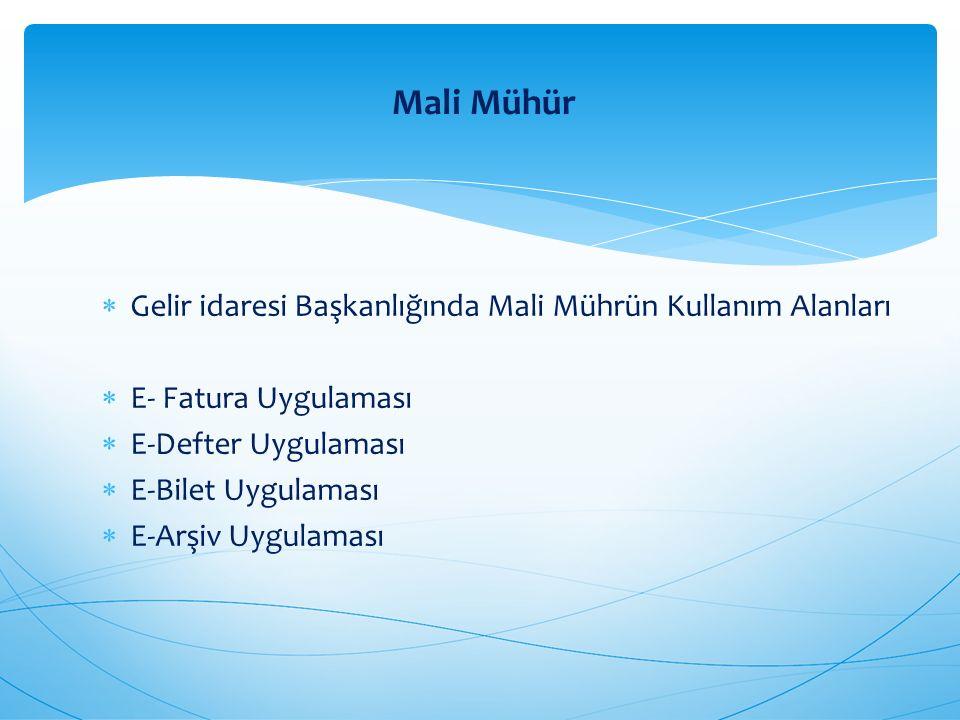 Mali Mühür Gelir idaresi Başkanlığında Mali Mührün Kullanım Alanları