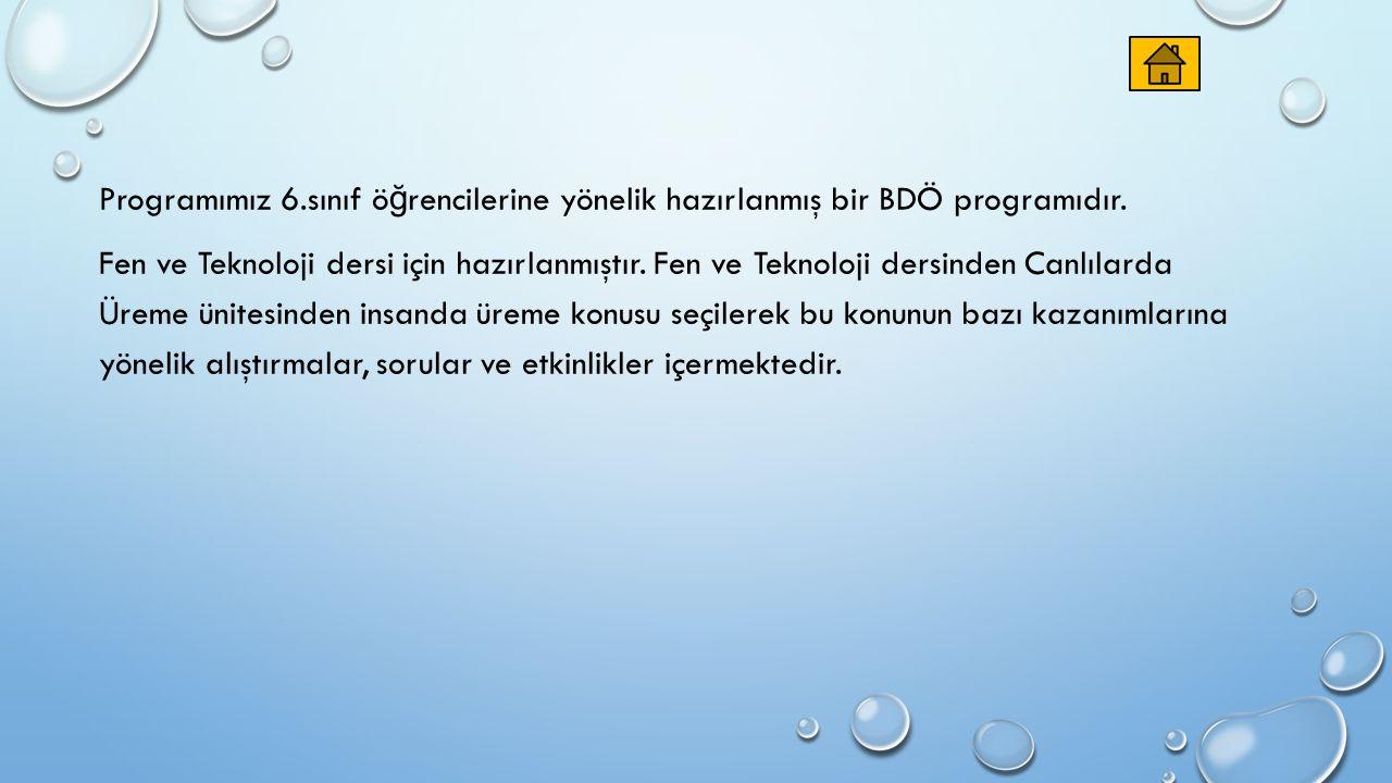 Programımız 6.sınıf öğrencilerine yönelik hazırlanmış bir BDÖ programıdır.