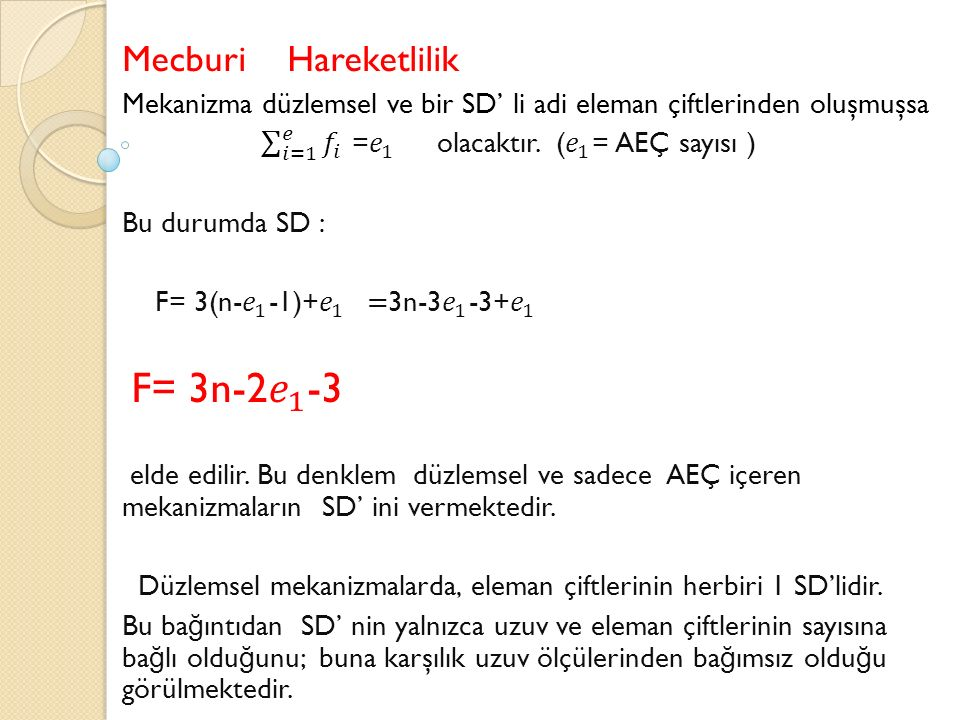 Mecburi Hareketlilik F= 3n-2 𝑒 1 -3