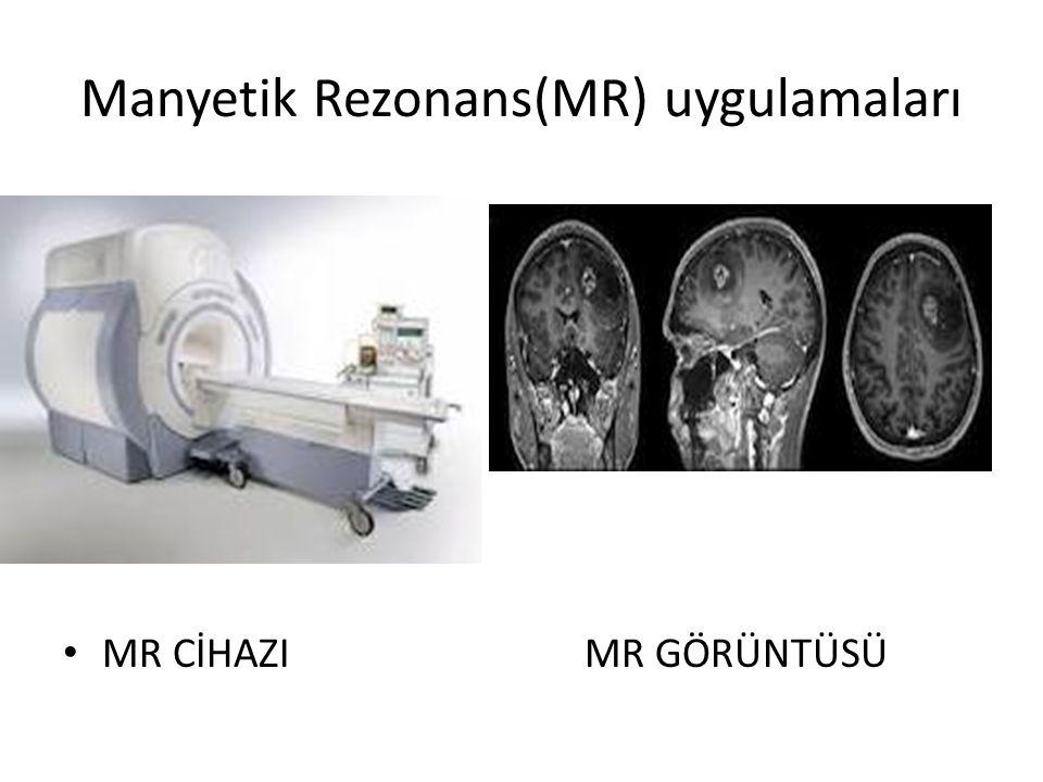 Manyetik Rezonans(MR) uygulamaları