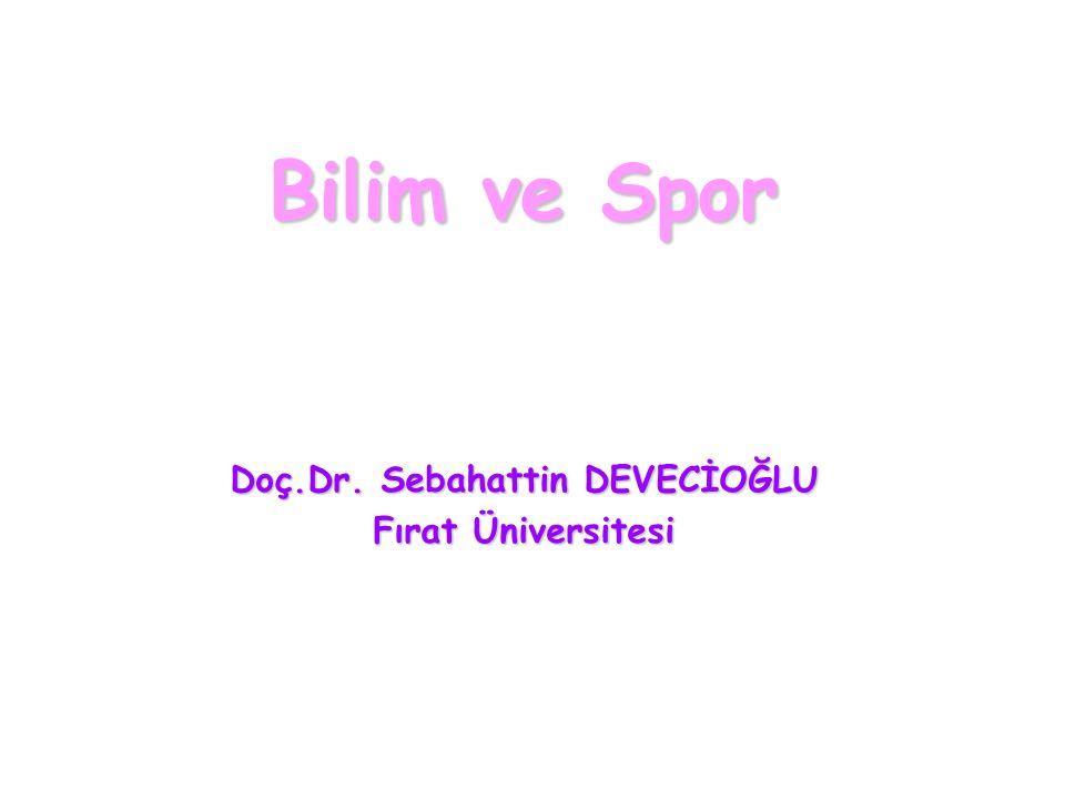 Doç.Dr. Sebahattin DEVECİOĞLU Fırat Üniversitesi