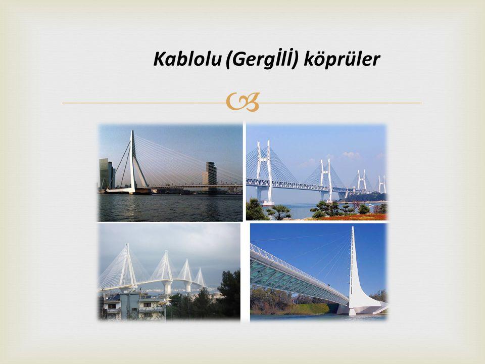 Kablolu (Gergİlİ) köprüler