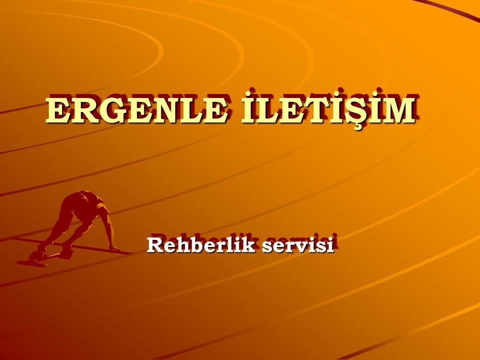 ERGENLE İLETİŞİM Rehberlik servisi