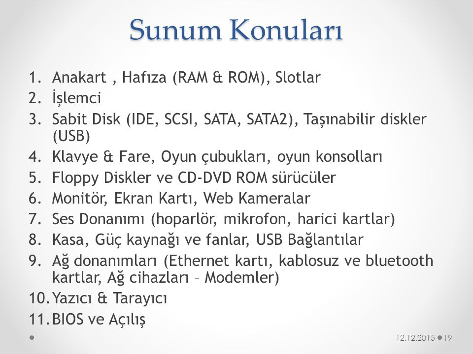 Sunum Konuları Anakart , Hafıza (RAM & ROM), Slotlar İşlemci