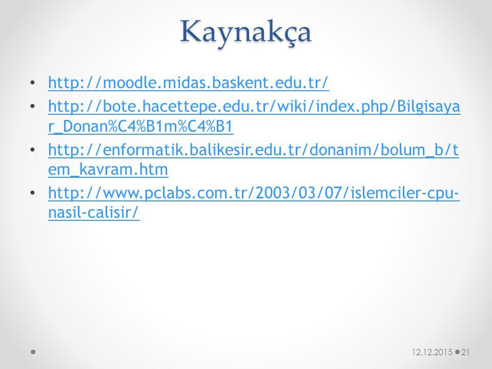 Kaynakça http://moodle.midas.baskent.edu.tr/